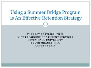 Using a Summer Bridge Program as An Effective Retention Strategy