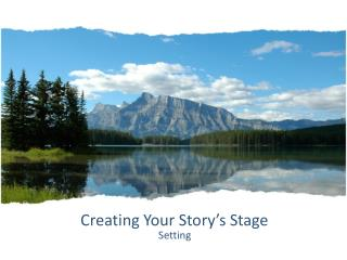 Creating Your Story's Stage