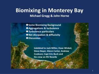 Biomixing  in Monterey Bay Michael Gregg & John Horne
