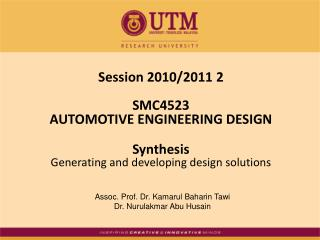 Session 2010/2011 2 SMC4523 AUTOMOTIVE ENGINEERING DESIGN Synthesis