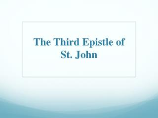 The  Third Epistle  o f  St. John