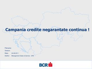 Campania  credite negarantate  continua !