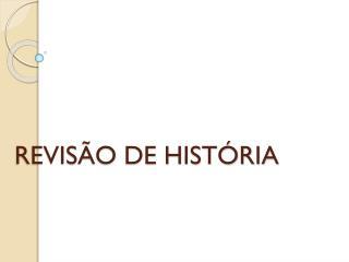 REVISÃO DE HISTÓRIA