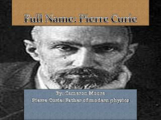 Full Name: Pierre Curie