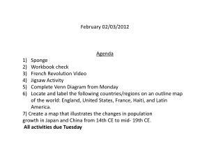 February 02/03/2012 Agenda Sponge Workbook check French Revolution Video Jigsaw Activity