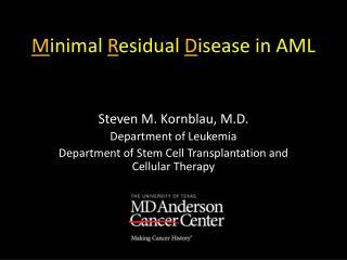M inimal  R esidual  D isease in AML