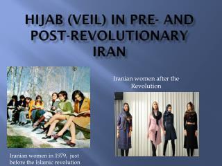 Hijab (Veil) in Pre- and  Post-Revolutionary  Iran