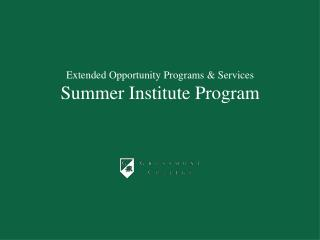 Extended Opportunity Programs & Services Summer Institute Program