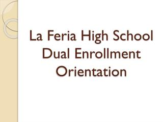 La  Feria  High School Dual Enrollment Orientation