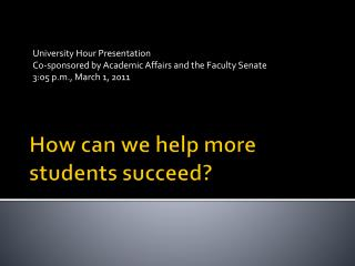 How can we help more students succeed?