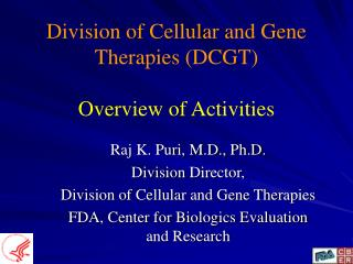 Division of Cellular and Gene Therapies DCGT  Overview of Activities