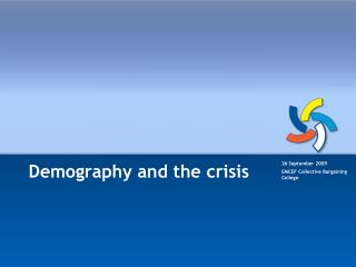 Demography and  the crisis