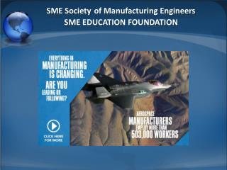 SME Society of Manufacturing Engineers SME EDUCATION FOUNDATION