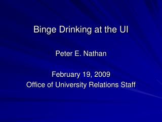 Binge Drinking at the UI