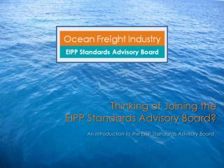 Thinking of Joining the  EIPP Standards Advisory Board?