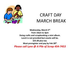 CRAFT DAY   MARCH BREAK