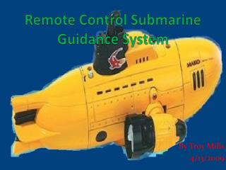 Remote Control Submarine Guidance System