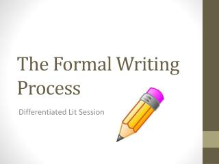 The Formal Writing Process