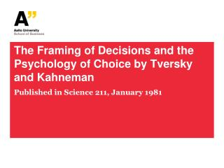 The Framing of Decisions and the Psychology of Choice by  Tversky  and  Kahneman