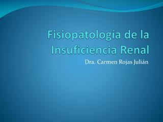 Fisiopatología de la Insuficiencia Renal