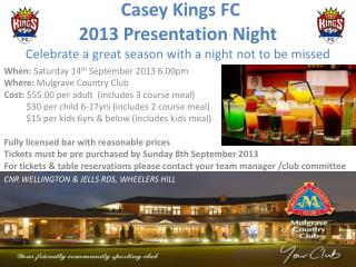 Casey Kings FC  2013  Presentation Night Celebrate  a great season with a night not to be missed