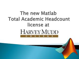 The  new  Matlab  Total Academic Headcount license at