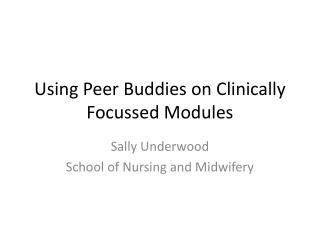 Using Peer Buddies on Clinically Focussed Modules