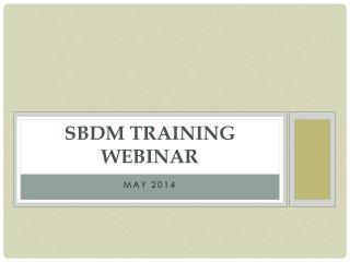 SBDM TRAINING WEBINAR