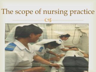 The scope of nursing practice
