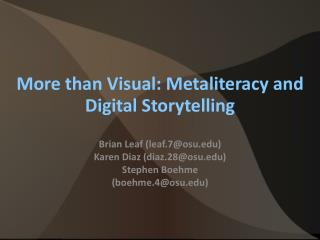 Brian Leaf (leaf.7@osu.edu) Karen Diaz (diaz.28@osu.edu) Stephen Boehme (boehme.4@osu.edu)