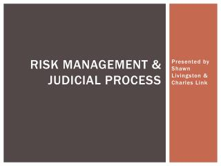 Risk Management & Judicial Process