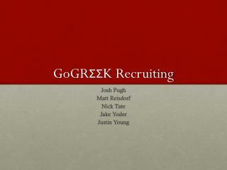 GoGR ΣΣ K  Recruiting