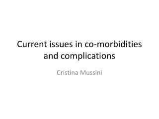 Current issues in co-morbidities and complications