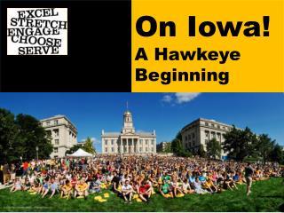 On Iowa! A  Hawkeye Beginning