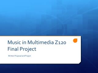 Music in Multimedia Z120 Final Project