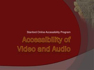 Accessibility of Video and Audio