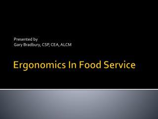 Ergonomics In Food Service