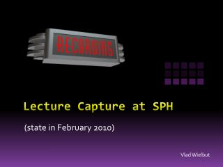 Lecture Capture at SPH