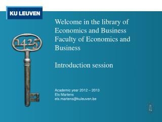 Academic year  2012 – 2013 Els Martens els.martens @ kuleuven.be