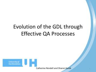 Evolution of the GDL through Effective QA Processes