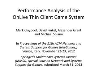 Performance  Analysis of the  OnLive  Thin Client Game System