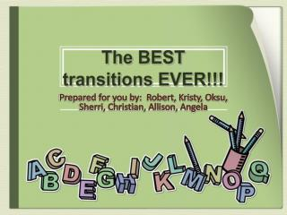 The BEST transitions EVER!!!