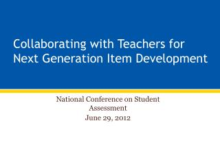 Collaborating with Teachers for Next Generation Item Development