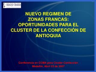 NUEVO REGIMEN DE  ZONAS FRANCAS: OPORTUNIDADES PARA EL CLUSTER DE LA CONFECCI N DE ANTIOQUIA