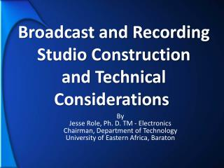 Broadcast and Recording Studio  Construction  and  Technical  Considerations