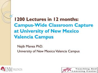 Najib Manea PhD. University of New Mexico Valencia Campus