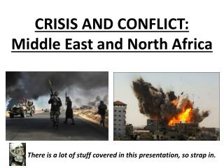 CRISIS AND CONFLICT:  Middle East and North Africa