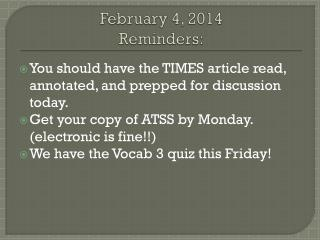 February 4, 2014 Reminders: