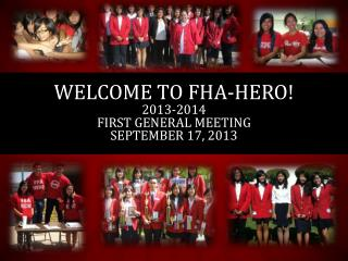 Welcome to  fha -hero! 2013-2014 First General meeting september  17, 2013