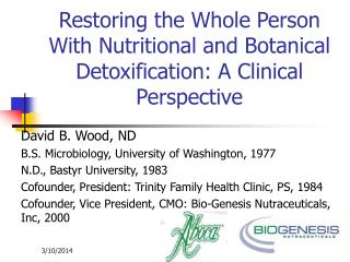 Restoring the Whole Person With Nutritional and Botanical Detoxification: A Clinical Perspective